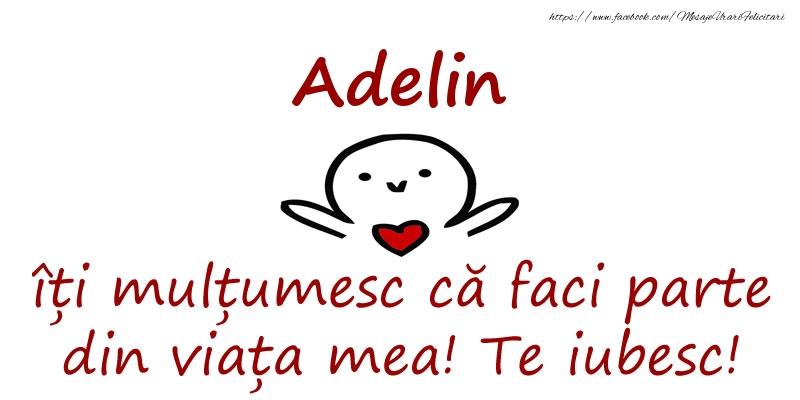 Felicitari de prietenie - Adelin, îți mulțumesc că faci parte din viața mea! Te iubesc!