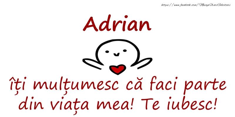 Felicitari de prietenie - Adrian, îți mulțumesc că faci parte din viața mea! Te iubesc!