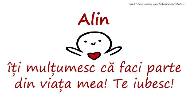 Felicitari de prietenie - Alin, îți mulțumesc că faci parte din viața mea! Te iubesc!