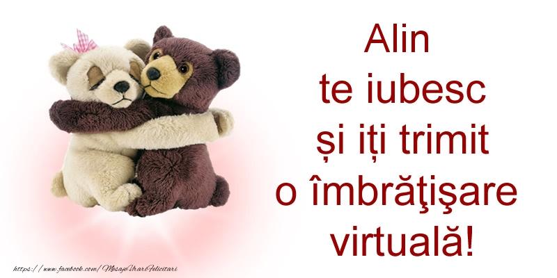 Felicitari de prietenie - Alin te iubesc și iți trimit o îmbrăţişare virtuală!