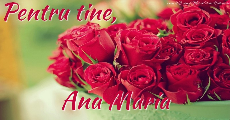 Felicitari de prietenie - Pentru tine, Ana Maria