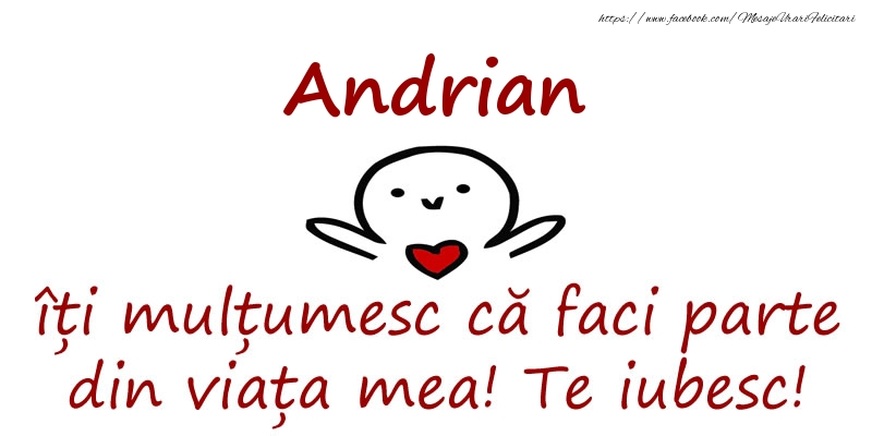 Felicitari de prietenie - Andrian, îți mulțumesc că faci parte din viața mea! Te iubesc!
