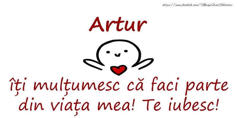 Felicitari de prietenie - Artur, îți mulțumesc că faci parte din viața mea! Te iubesc!