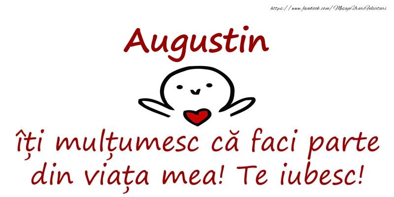 Felicitari de prietenie - Augustin, îți mulțumesc că faci parte din viața mea! Te iubesc!