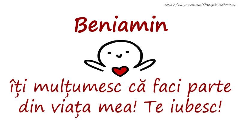 Felicitari de prietenie - Beniamin, îți mulțumesc că faci parte din viața mea! Te iubesc!