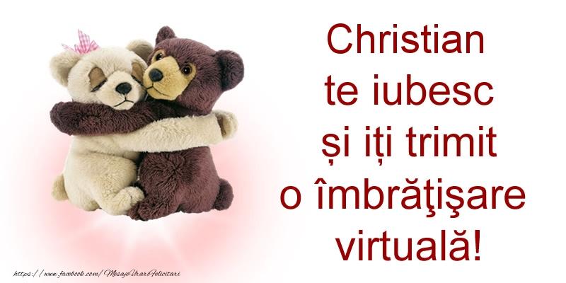 Felicitari de prietenie - Christian te iubesc și iți trimit o îmbrăţişare virtuală!