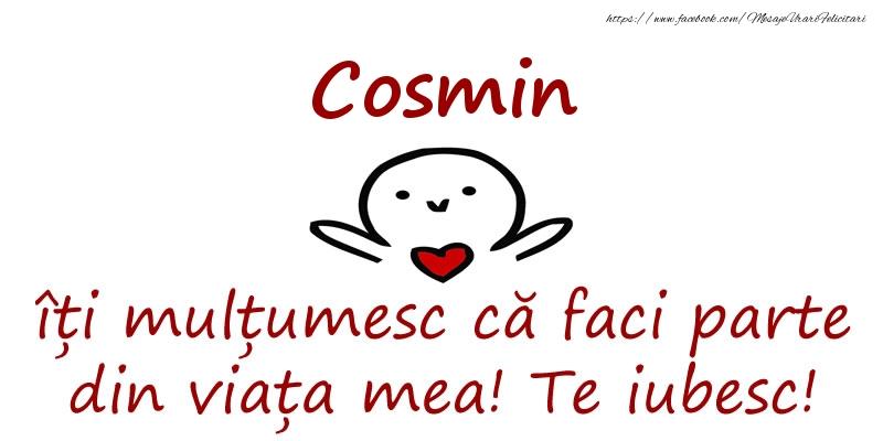 Felicitari de prietenie - Cosmin, îți mulțumesc că faci parte din viața mea! Te iubesc!
