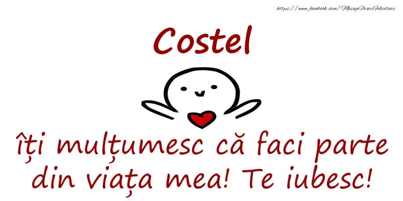 Felicitari de prietenie - Costel, îți mulțumesc că faci parte din viața mea! Te iubesc!