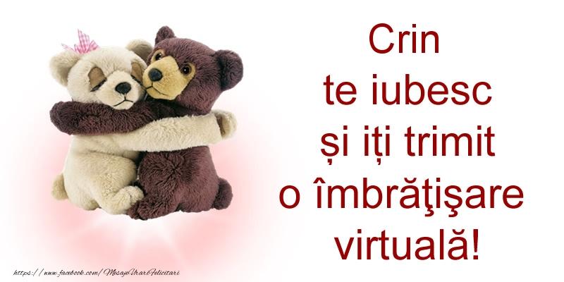Felicitari de prietenie - Crin te iubesc și iți trimit o îmbrăţişare virtuală!