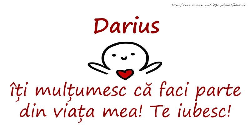 Felicitari de prietenie - Darius, îți mulțumesc că faci parte din viața mea! Te iubesc!