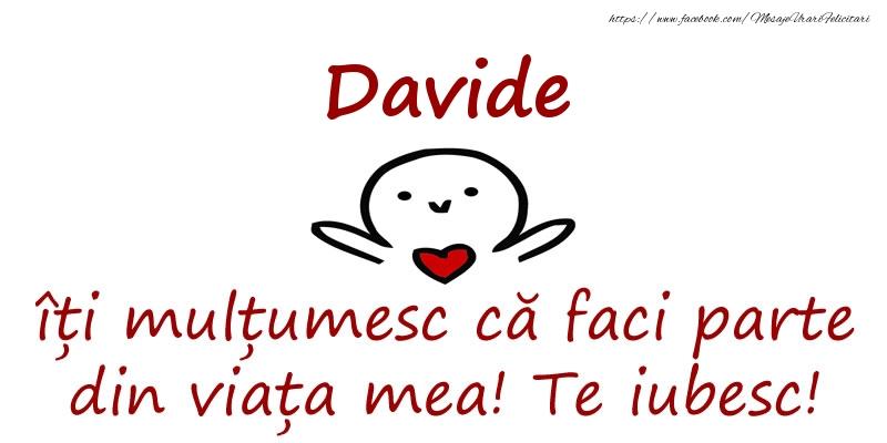 Felicitari de prietenie - Davide, îți mulțumesc că faci parte din viața mea! Te iubesc!