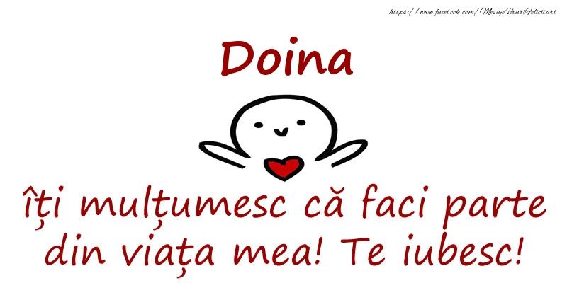 Felicitari de prietenie - Doina, îți mulțumesc că faci parte din viața mea! Te iubesc!
