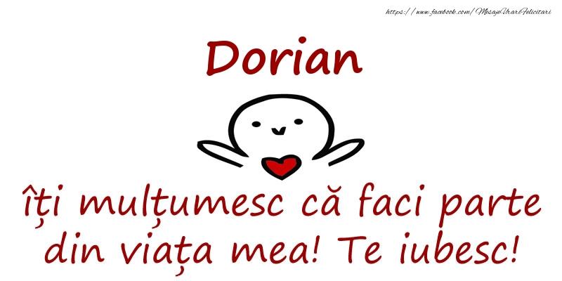 Felicitari de prietenie - Dorian, îți mulțumesc că faci parte din viața mea! Te iubesc!