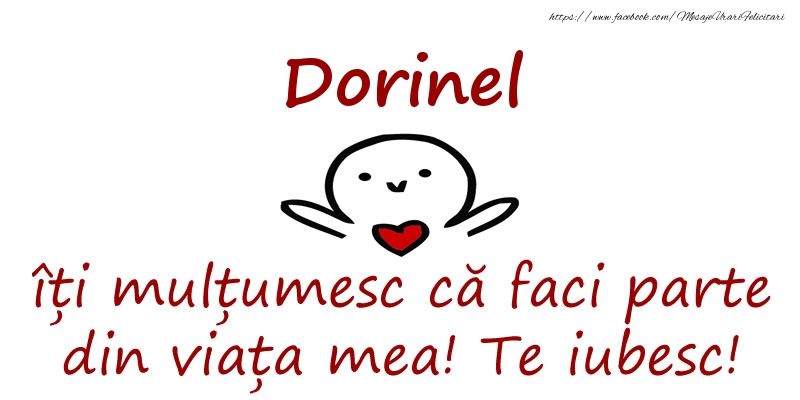 Felicitari de prietenie - Dorinel, îți mulțumesc că faci parte din viața mea! Te iubesc!