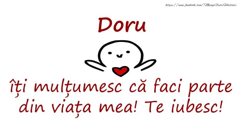 Felicitari de prietenie - Doru, îți mulțumesc că faci parte din viața mea! Te iubesc!