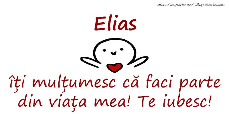 Felicitari de prietenie - Elias, îți mulțumesc că faci parte din viața mea! Te iubesc!
