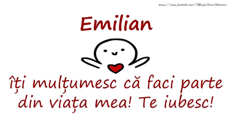 Felicitari de prietenie - Emilian, îți mulțumesc că faci parte din viața mea! Te iubesc!