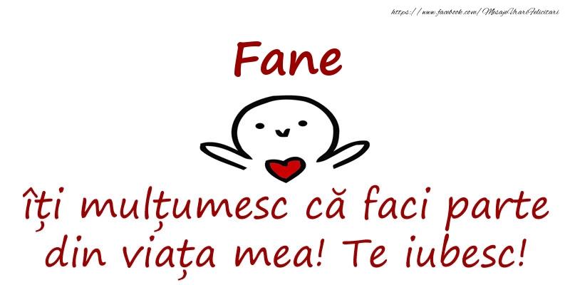 Felicitari de prietenie - Fane, îți mulțumesc că faci parte din viața mea! Te iubesc!