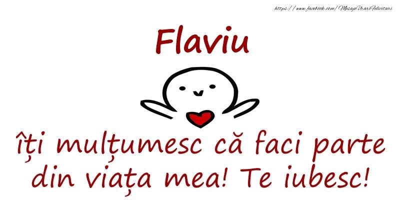 Felicitari de prietenie - Flaviu, îți mulțumesc că faci parte din viața mea! Te iubesc!