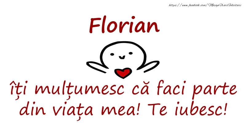 Felicitari de prietenie - Florian, îți mulțumesc că faci parte din viața mea! Te iubesc!