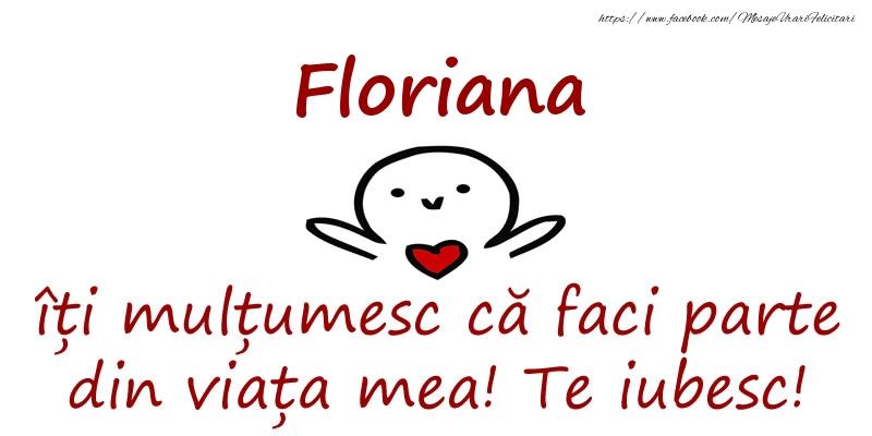Felicitari de prietenie - Floriana, îți mulțumesc că faci parte din viața mea! Te iubesc!