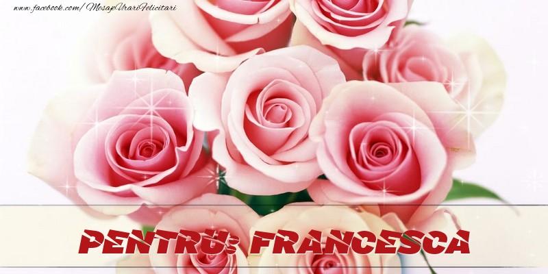 Felicitari de prietenie - Pentru Francesca