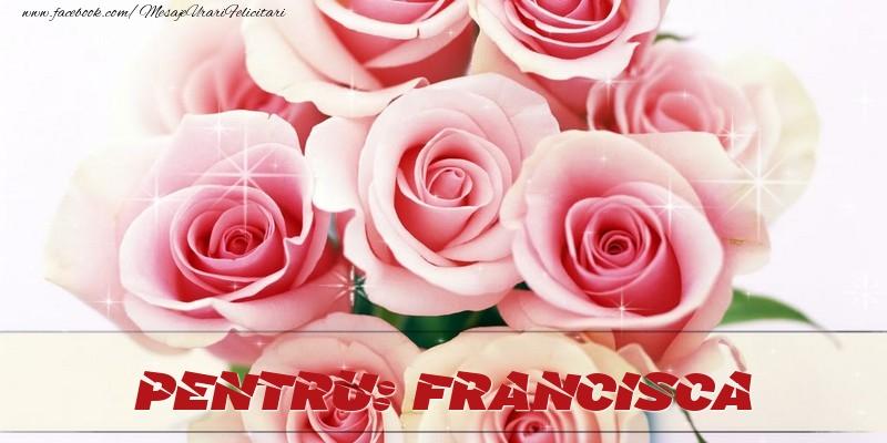 Felicitari de prietenie - Pentru Francisca