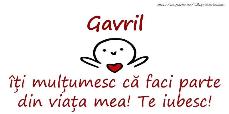 Felicitari de prietenie - Gavril, îți mulțumesc că faci parte din viața mea! Te iubesc!