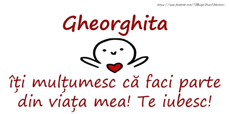 Felicitari de prietenie - Gheorghita, îți mulțumesc că faci parte din viața mea! Te iubesc!