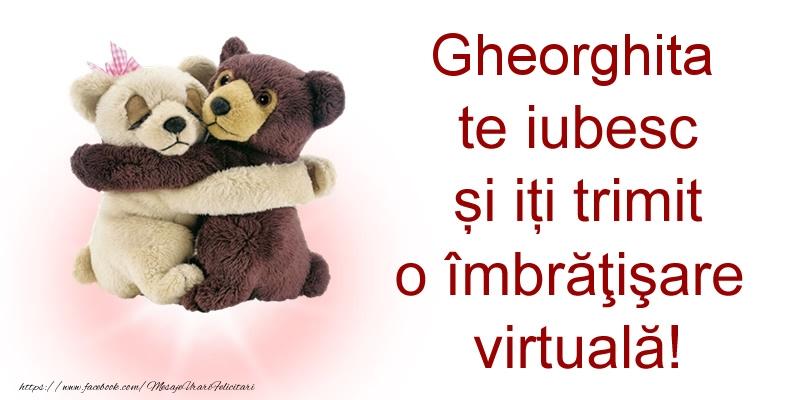 Felicitari de prietenie - Gheorghita te iubesc și iți trimit o îmbrăţişare virtuală!
