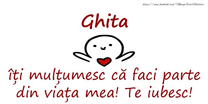 Felicitari de prietenie - Ghita, îți mulțumesc că faci parte din viața mea! Te iubesc!