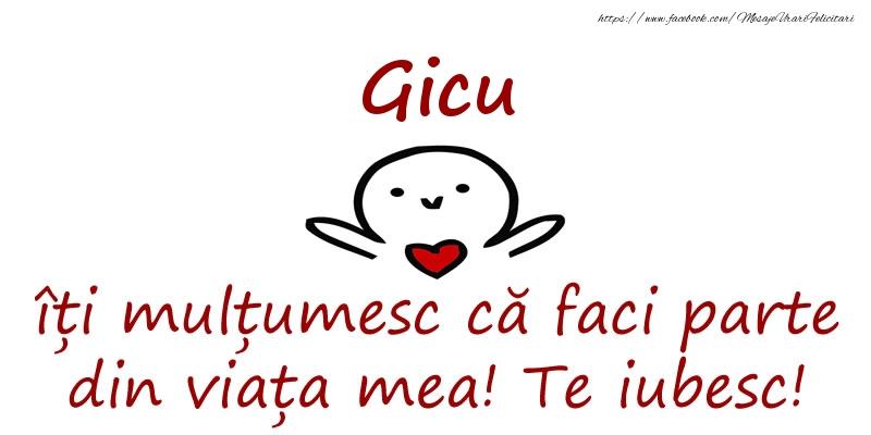 Felicitari de prietenie - Gicu, îți mulțumesc că faci parte din viața mea! Te iubesc!