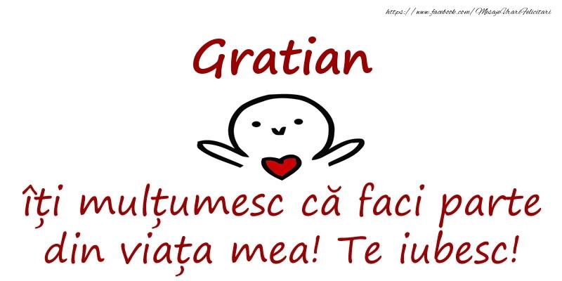 Felicitari de prietenie - Gratian, îți mulțumesc că faci parte din viața mea! Te iubesc!