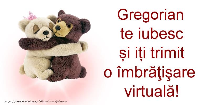 Felicitari de prietenie - Gregorian te iubesc și iți trimit o îmbrăţişare virtuală!