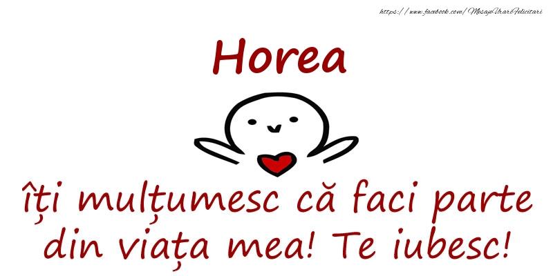 Felicitari de prietenie - Horea, îți mulțumesc că faci parte din viața mea! Te iubesc!