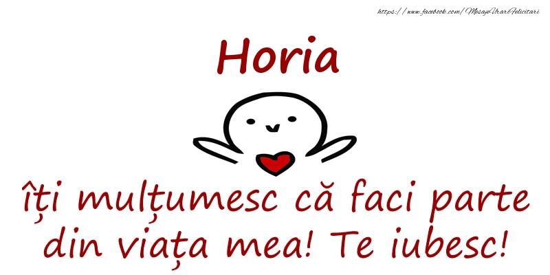 Felicitari de prietenie - Horia, îți mulțumesc că faci parte din viața mea! Te iubesc!
