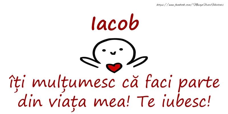 Felicitari de prietenie - Iacob, îți mulțumesc că faci parte din viața mea! Te iubesc!