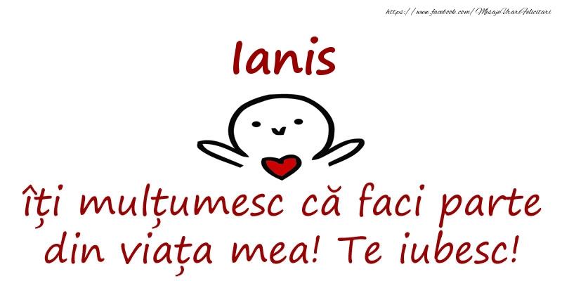 Felicitari de prietenie - Ianis, îți mulțumesc că faci parte din viața mea! Te iubesc!