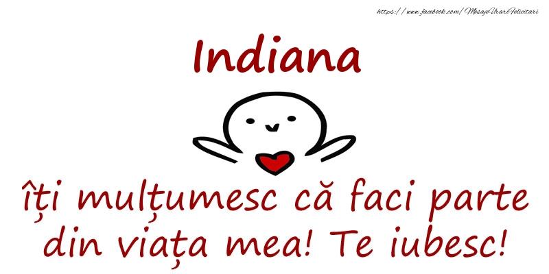 Felicitari de prietenie - Indiana, îți mulțumesc că faci parte din viața mea! Te iubesc!