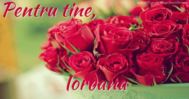 Felicitari de prietenie - Pentru tine, Iordana