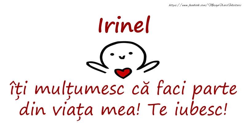 Felicitari de prietenie - Irinel, îți mulțumesc că faci parte din viața mea! Te iubesc!