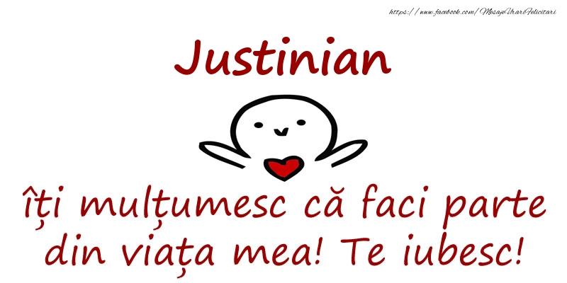 Felicitari de prietenie - Justinian, îți mulțumesc că faci parte din viața mea! Te iubesc!