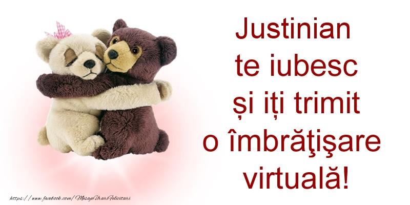 Felicitari de prietenie - Justinian te iubesc și iți trimit o îmbrăţişare virtuală!