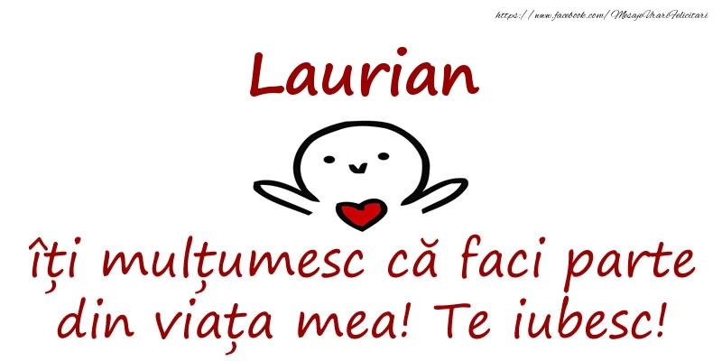 Felicitari de prietenie - Laurian, îți mulțumesc că faci parte din viața mea! Te iubesc!