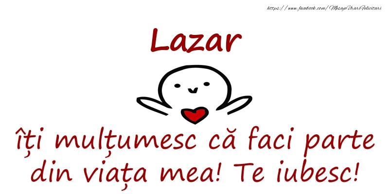 Felicitari de prietenie - Lazar, îți mulțumesc că faci parte din viața mea! Te iubesc!