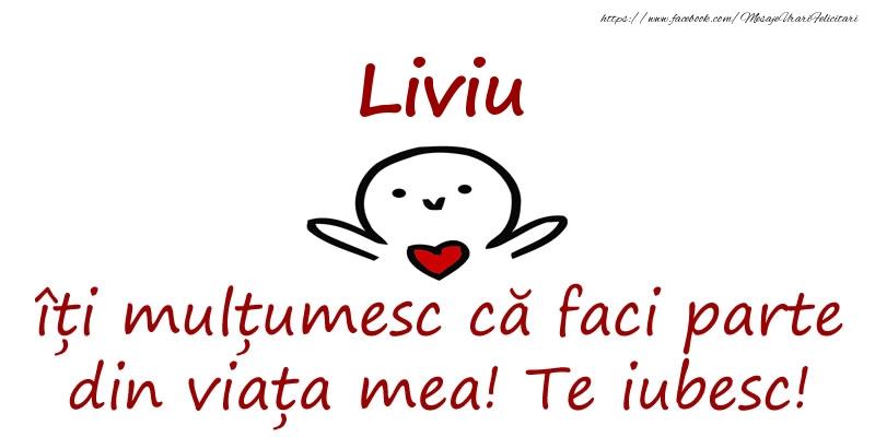 Felicitari de prietenie - Liviu, îți mulțumesc că faci parte din viața mea! Te iubesc!