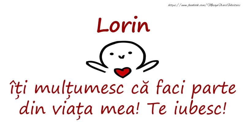 Felicitari de prietenie - Lorin, îți mulțumesc că faci parte din viața mea! Te iubesc!