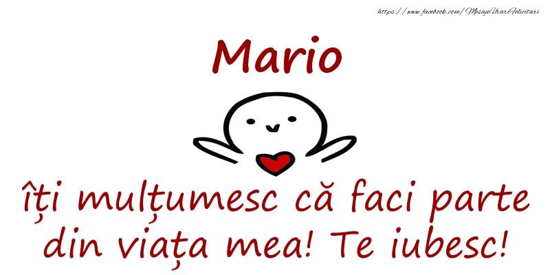 Felicitari de prietenie - Mario, îți mulțumesc că faci parte din viața mea! Te iubesc!