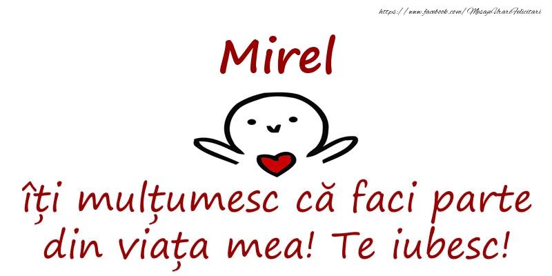 Felicitari de prietenie - Mirel, îți mulțumesc că faci parte din viața mea! Te iubesc!