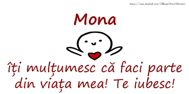 Felicitari de prietenie - Mona, îți mulțumesc că faci parte din viața mea! Te iubesc!